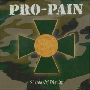 Pro - Pain - Shreds of Dignity - Zortam Music