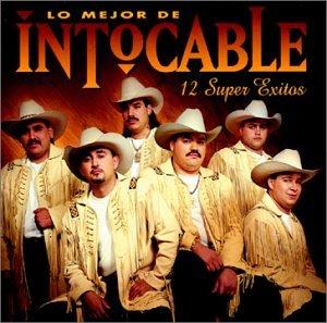 Intocable - Lo Mejor de Intocable: 12 Super Exitos - Zortam Music