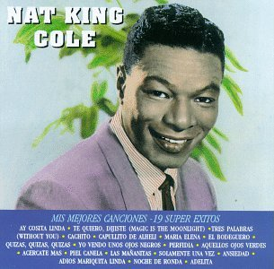 Nat King Cole - Mis Mejores Canciones: 19 Super Exitos - Zortam Music