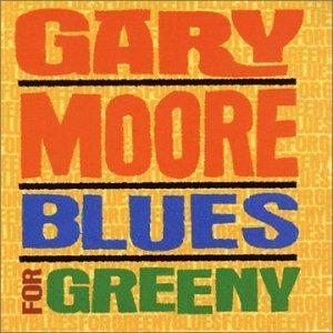 Gary Moore - Blues for Greeny: Remastered - Zortam Music