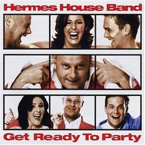 Hermes House Band - Get Ready To Party - Zortam Music