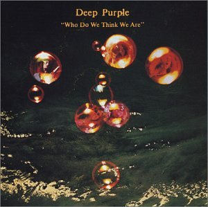 Deep Purple - Who Do We Think We Are? - Zortam Music