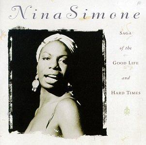 Nina Simone - Saga of the Good Life and Hard Times - Zortam Music