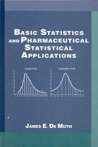 Basic Statistics and Pharmaceutical Statistical Applications (Biostatistics (New York, N.Y.), 2.)