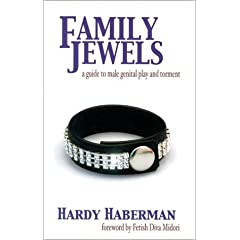 The Family Jewels: A Guide to Male Genital Play and Torment