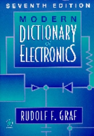 Modern Dictionary of Electronics, Seventh Edition (Modern Dictionary of Electronics)