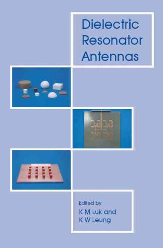 Dielectric Resonator Antennas (Antennas Series) (Antennas)