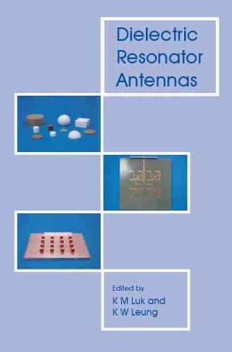 Dielectric Resonator Antennas (Antennas Series) (Antennas)
