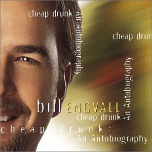 BILL ENGVALL - Cheap Drunk: An Autobiography - Zortam Music