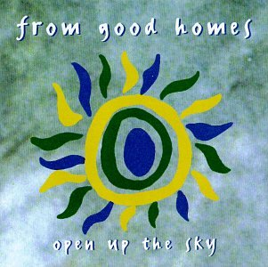 From Good Homes - Open Up The Sky - Zortam Music
