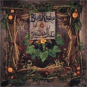 BLUE RODEO - Blue Rodeo - Zortam Music