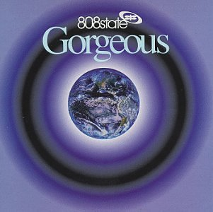 808 State - Gorgeous - Zortam Music