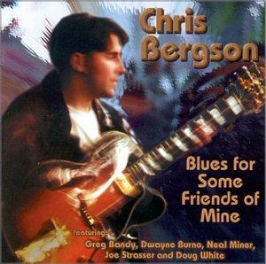 Chris Bergson - Blues For Some Friends of Mine - Zortam Music