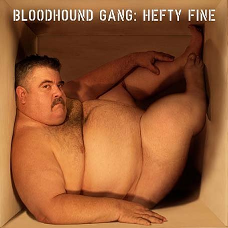 The Bloodhound Gang - Hefty Fine: Parental Advisory - Zortam Music