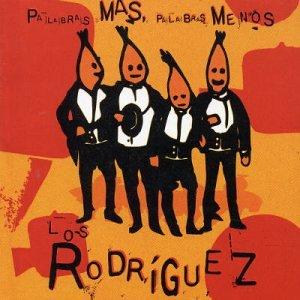 Los Rodriguez - Palabras mas, palabras - - Zortam Music