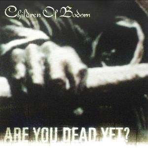 Children Of Bodom - Are You Dead Yet - Zortam Music