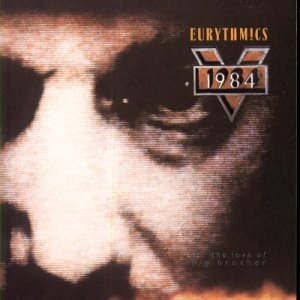 Eurythmics - 1984 (For The Love Of Big Brother) (1984) - Zortam Music