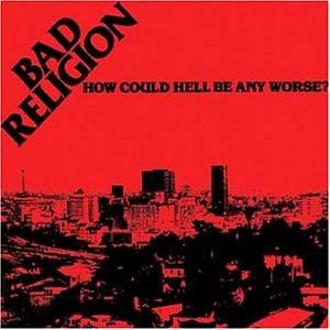 Bad Religion - How Could Hell Be Any Worse? [Bonus Tracks] - Zortam Music