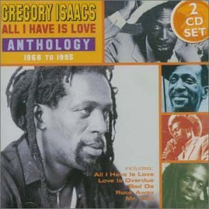 Gregory Isaacs - All I Have Is Love - Anthology 1968-1995 - Zortam Music