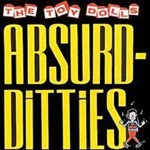 The Toy Dolls - Absurd Ditties - Zortam Music