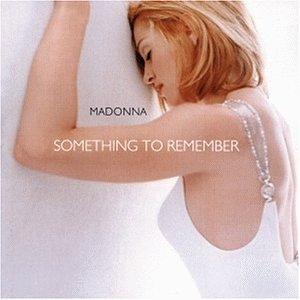 Madonna - Something to Remember - Her Greatest Hits - Zortam Music