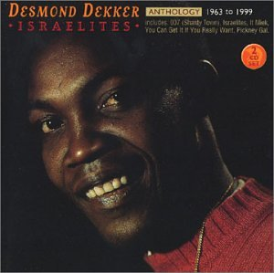 Desmond Dekker - Anthology: Israelites 1963-1999 - Zortam Music