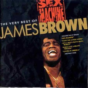 James Brown - Sex Machine: the Very Best of James Brown Vol.1 - Zortam Music