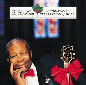 B.B. King - Christmas Celebration of Hope - Zortam Music