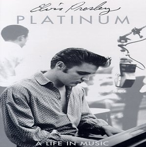 Elvis Presley - Platinum: A Life in Music - Zortam Music