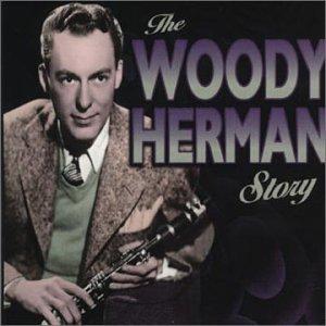 Woody Herman - The Woody Herman Story - Zortam Music