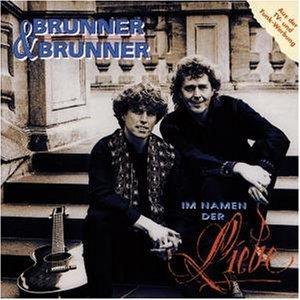 Brunner & Brunner - Im Namen der Liebe - Zortam Music