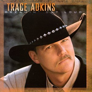 Trace Adkins - The Definitive Greatest Hits Til The Last Shot