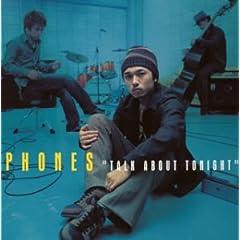 【クリックで詳細表示】PHONES : Talk about tonight(CCCD) - 音楽