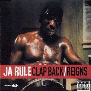 Ja Rule - Reign/Clap Back - Zortam Music