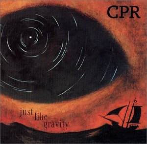 CPR - Just Like Gravity - Zortam Music
