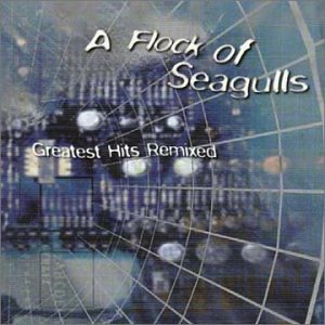 A Flock of Seagulls - Flock of Seagulls - Greatest Hits Remixed - Zortam Music