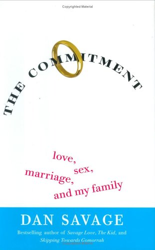 The Commitment : Love, Sex, Marriage, and My Family