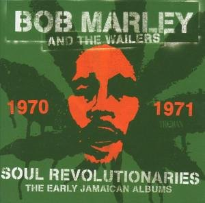 Bob Marley - Soul Revolutionaries: The Early Jamaican Albums 1970-1971 - Zortam Music