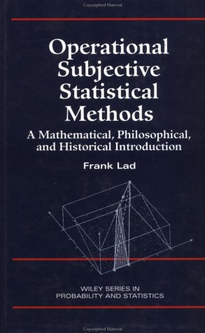 Operational Subjective Statistical Methods: A Mathematical, Philosophical, and Historical Introduction (Wiley Series in Probability and Statistics)