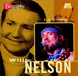 Willie Nelson - A&E Biography: A Musical Anthology [ENHANCED CD] - Zortam Music