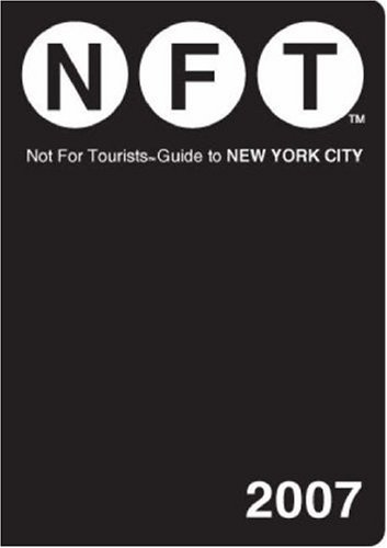 Not for Tourists 2007 Guide to New York City