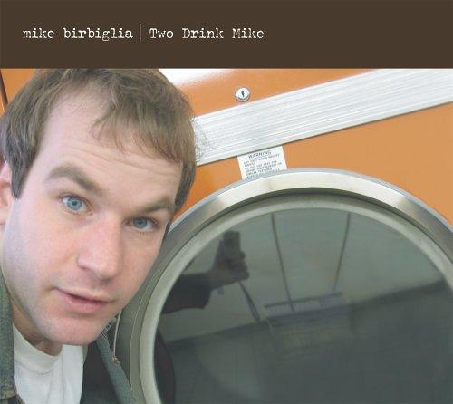 Mike Birbiglia - Two Drink Mike - Zortam Music