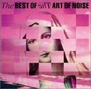 Art Of Noise - The Best Of Art of Noise (Blue) - Zortam Music