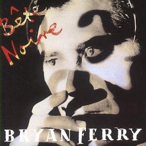 Bryan Ferry - BAte Noire - Zortam Music