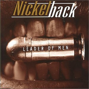 Nickelback - Leader of Men [3trx] - Zortam Music