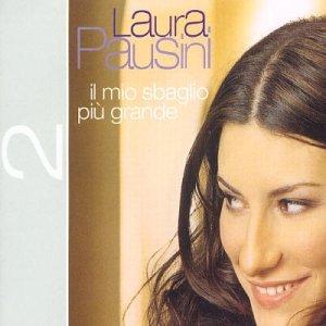 Laura Pausini - Il Mio Sbaglio Più Grande - Zortam Music