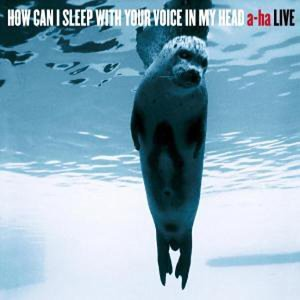 A-Ha - How Can I Sleep With Your Voice In My Head -- A-ha Live - Zortam Music