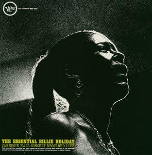Billie Holiday - The Essential Billie Holiday Carnegie Hall Concert - Zortam Music