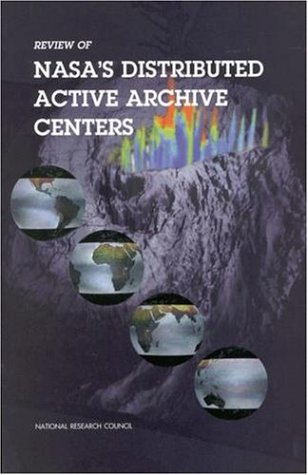 Review of Nasa's Distributed Active Archive Centers (Compass Series)