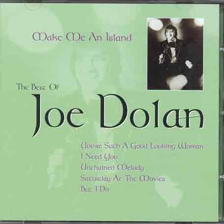 Joe Dolan - Make Me an Island: Best of Joe Dolan - Zortam Music